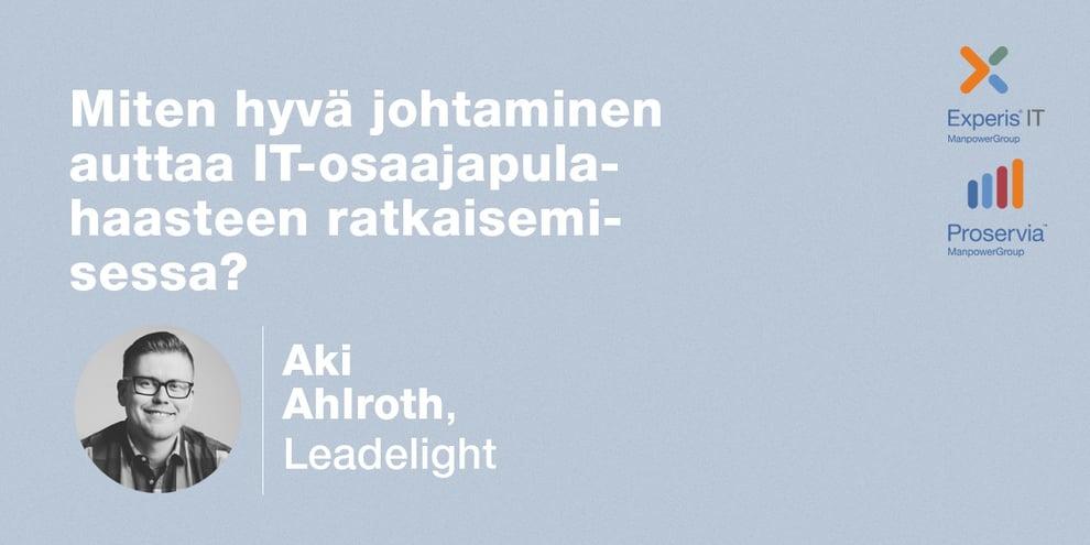 Podcast: Aki Ahlroth, Leadelight – Miten hyvä johtaminen auttaa IT-osaajapulahaasteen ratkaisemisessa?