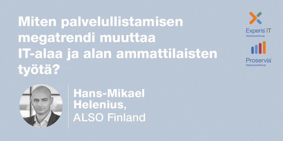 Podcast: Hans-Mikael Helenius, ALSO Finland – Miten palvelullistamisen megatrendi muuttaa IT-alaa ja alan ammattilaisten työtä?