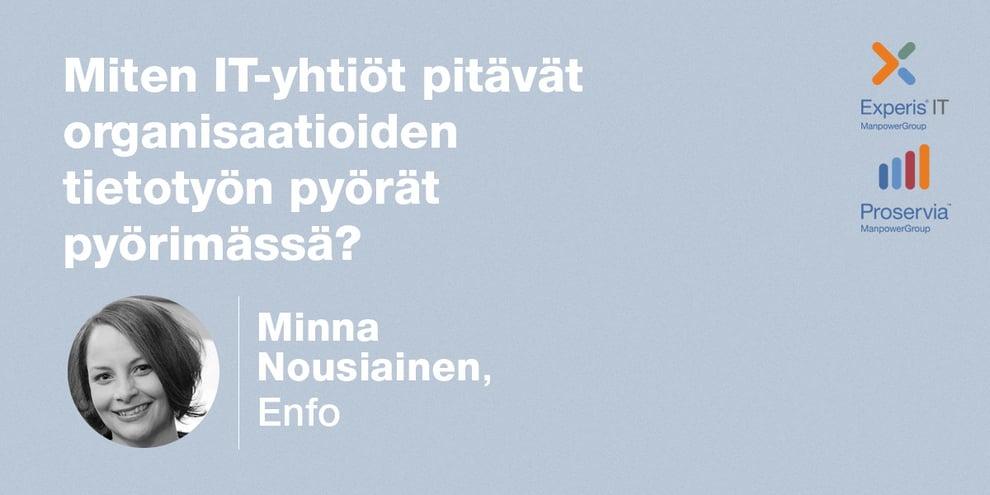 Podcast: Minna Nousiainen, Enfo–Miten IT-yhtiöt pitävät organisaatioiden tietotyön pyörät pyörimässä?