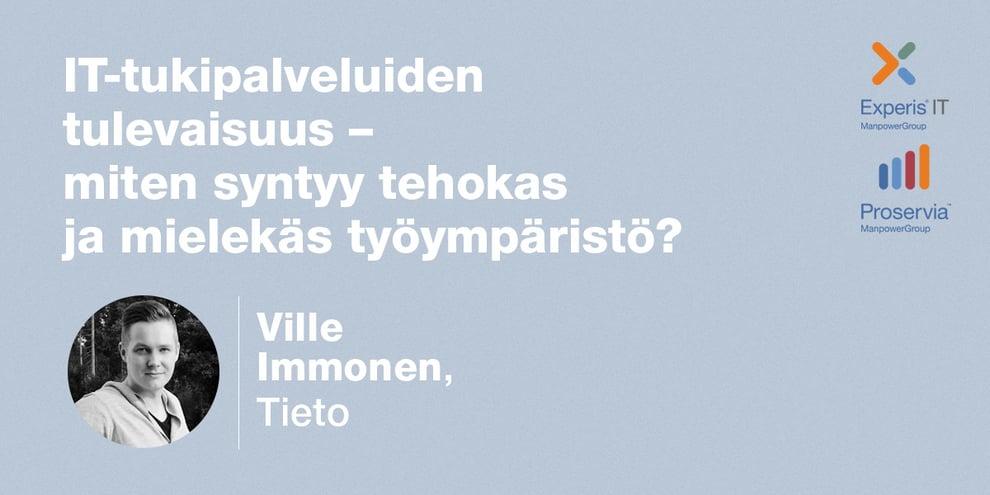 Podcast: Ville Immonen, Tieto – IT-tukipalveluiden tulevaisuus – miten syntyy tehokas ja mielekäs työympäristö?